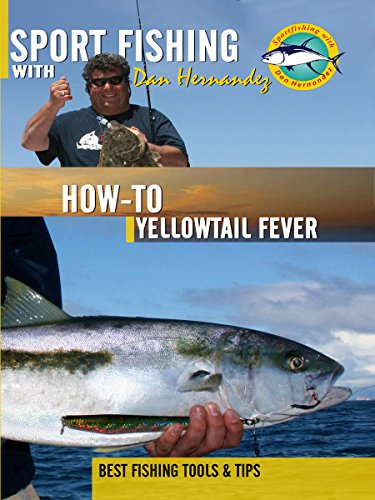 sport-fishing-with-dan-hernandez-how-to-yellowtail-fever