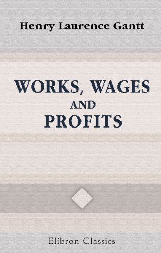 Works, Wages, and Profits