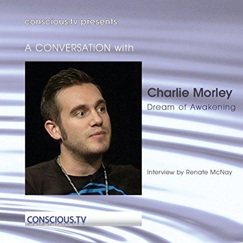Charlie Morley - Dream of Awakening