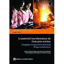 Le potentiel transformateur de l'industrie minière en Afrique: Le potentiel transformateur de l'industrie minière : Une opportunité pour l'électrification de l'Afrique subsaharienne