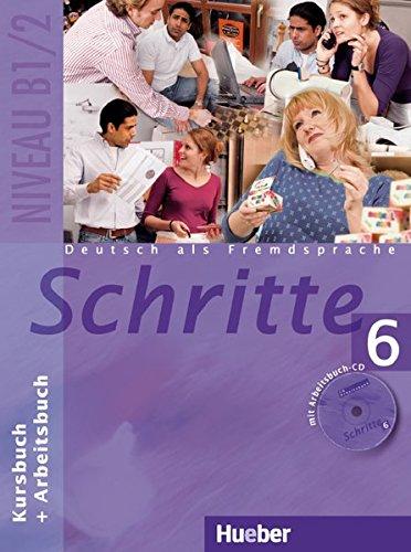Schritte 6: Deutsch als Fremdsprache / Kursbuch + Arbeitsbuch mit Audio-CD zum Arbeitsbuch