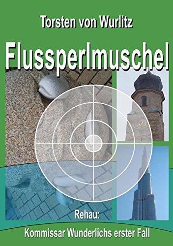 Preisvergleich Produktbild Flussperlmuschel: Rehau: Kommissar Wunderlichs erster Fall