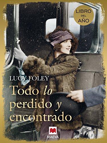 Todo lo perdido y encontrado (Éxitos literarios) por Lucy Foley