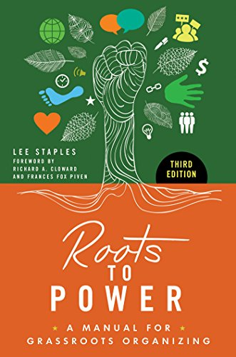 roots-to-power-a-manual-for-grassroots-organizing-3rd-edition-a-manual-for-grassroots-organizing