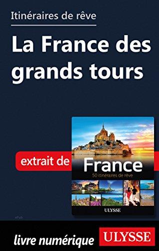Descargar Libro Itinéraires de rêve - La France des grands tours de Collectif