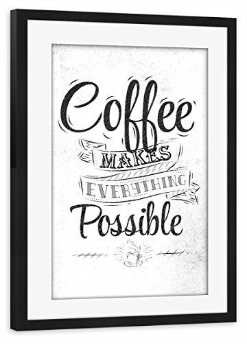 artboxONE Poster mit Rahmen Schwarz 60x40 cm Coffee Makes Everything Possible I von Anna Kozlenko - gerahmtes Poster
