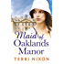 Maid of Oaklands Manor (The Oaklands Manor Trilogy Series Book 1)