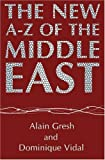 The New A-Z of the Middle East: Second Edition by Alain Gresh (2004-06-12)
