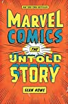 """""""Sean Howe's history of Marvel makes a compulsively readable, riotous and heartbreaking version of my favorite story, that of how a bunch of weirdoes changed the world…That it's all true is just frosting on the cake.""""—Jonathan Lethem   """"Exhaustive..."""