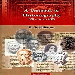 Textbook Of Historiography, A: 500 Bc To Ad 2000 por E Sreedharan Gratis