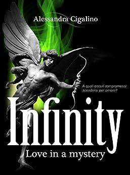 Infinity - Love in a mystery di [Cigalino, Alessandra]