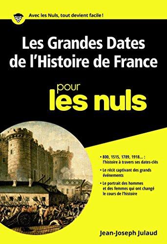 Les grandes dates de l'histoire de France pour les Nuls poche (POCHE NULS) (French Edition)