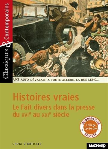 Histoires vraies : Le Fait divers dans la presse du XVe au XXIe sicle