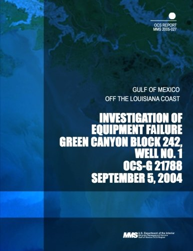 investigation-of-equipment-failure-green-canyon-block-242-well-no1-ocs-g-21788