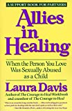 Allies in Healing: When the Person You Love Is a Survivor of Child Sexual Abuse: When the Person You Love Was Sexually…