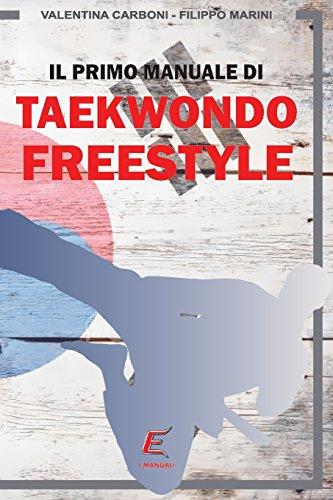 Il Primo Manuale Di Taekwondo Freestyle