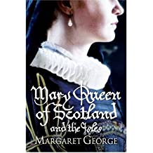 [(Mary Queen of Scotland and the Isles)] [Author: Margaret George] published on (November, 1993)