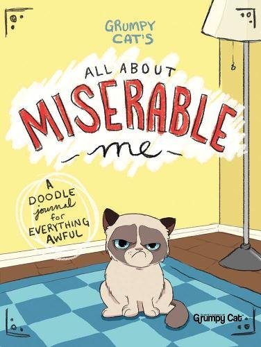 Grumpy Cat's All About Miserable Me: A Doodle Journal for Everything Awful por Jimi Bonogofsky-Gronseth