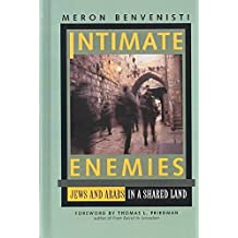 [(Intimate Enemies : Jews and Arabs in a Shared Land)] [By (author) Meron Benvenisti ] published on (September, 1995)