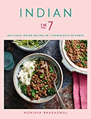 Indian in 7: Delicious Indian recipes in 7 ingredients or fewer (English Edition)