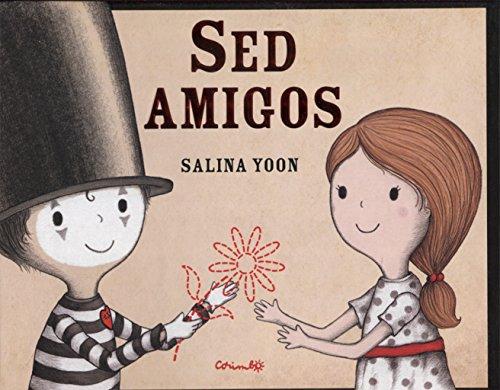Sed Amigos (Álbumes ilustrados) por SALINA YOON