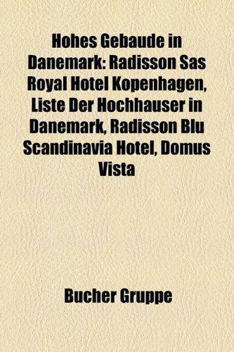 Hohes Gebude in Dnemark: Radisson SAS Royal Hotel Kopenhagen, Liste Der Hochhuser in Dnemark, Radisson Blu Scandinavia Hotel, Domus Vista