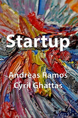 Startup à la Silicon Valley: Utilisez votre réseau pour lancer votre startup en phase d'amorçage dans la Silicon Valley (French Edition)