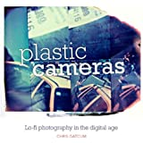 Plastic Cameras: Lo-Fi Photography in the Digital Age by Gatcum, Chris (2012) Paperback