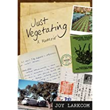 Just Vegetating: A Memoir by Joy Larkcom (2012-06-14)