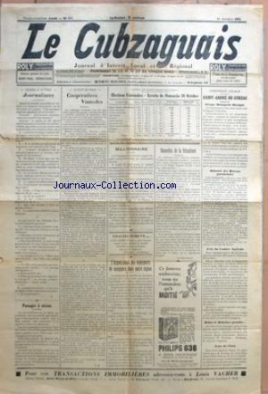 CUBZAGUAIS (LE) [No 591] du 10/10/1934 - JOURNALISTES PAR Y. - PASSAGES A NIVEAU - COOPERATIVES VINICOLES PAR G. M. - ELECTIONS CANTONALES -SCRUTIN DU DIMANCHE 14 OCTOBRE - MILLIONNAIRE GRACIEUSEMENT... - L'ORGANISATION DES TRANSPORTS DE VOYAGEURS DANS NOTRE REGION - NOUVELLES DE LA VITICULTURE PAR LE LUNDI VINICOLE - SAINT-ANDRE-DE-CUBZAC - CIRQUE MENAGERIE OLYMPIA - JOURNEE DES OEUVRES PAROISSIALES - FETE DU COMICE AGRICOLE - BAINS ET DOUCHES GRATUITS... - GARE DE L'ETAT.