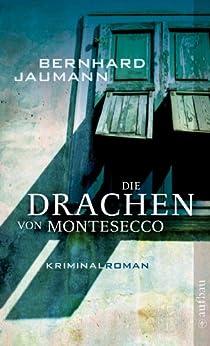 Die Drachen von Montesecco: Kriminalroman (Montesecco-Romane 2)