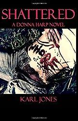Shattered (A Donna Harp Novel)