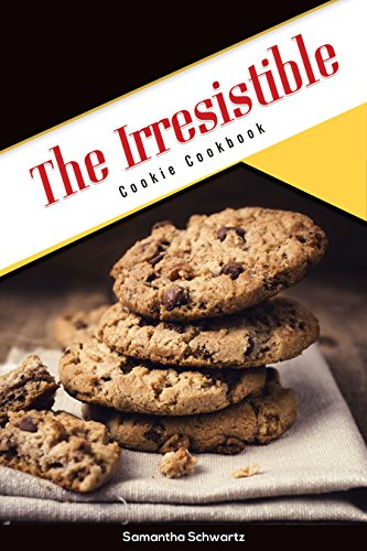 The Irresistible Cookie Cookbook (English Edition)