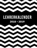 Lehrerkalender und Unterrichtsplaner 2018-2019: Der Lehrerplaner für Lehrer