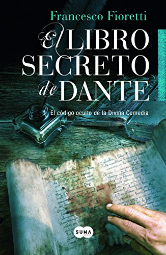 El libro secreto de Dante: El código oculto de la Divina Comedia