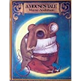 A Mouse's Tale by Wayne Anderson (1984-09-01)