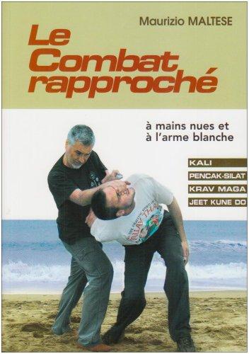 Le combat rapproché : A mains nues et à l'arme blanche par Maurizio Maltese