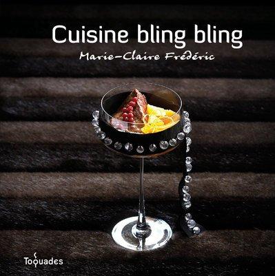 CUISINE BLING BLING par MARIE-CLAIRE FREDERIC