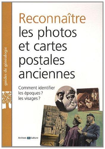 Savoir reconnaître les photos et cartes postales anciennes par Sandrine Sénéchal