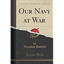 Our Navy at War (Classic Reprint)