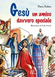 eBook Gratis da Scaricare Gesu un amico davvero speciale (PDF,EPUB,MOBI) Online Italiano