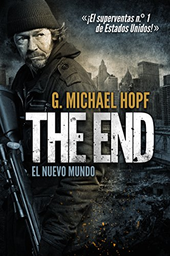 THE END: EL NUEVO MUNDO: ¡El superventas n.º 1 de Estados Unidos! por G. Michael Hopf