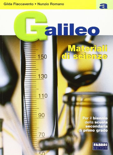 Galileo. Volume A-Materiali A. Per la Scuola media: 1