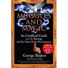 Muggles and Magic: An Unofficial Guide to J.K. Rowling and the Harry Potter Phenomenon by George Beahm (2006-03-31)