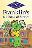 Franklins Big Book of Stories: A Collection of 6 First Readers (Kids Can Read)