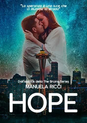 HOPE:  La speranza è una luce che ci illumina la strada di [Ricci, Manuela ]