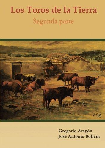 Los Toros de la Tierra (Segunda parte) por José Antonio Bollaín