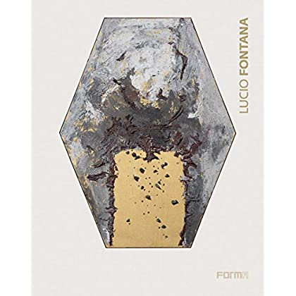 Lucio Fontana. Catalogo Della Mostra (Londra, 8 Ottobre-5 Dicembre 2015). Ediz. Italiana E Inglese