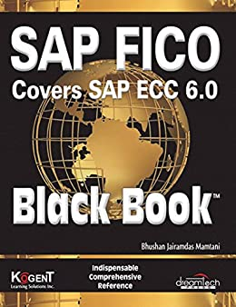 SAP FICO (Covers SAP ECC 6.0) Black Book by [Bhushan Jairamdas Mamtani]