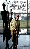 Leidenschaftlich für die Kunst: Gespräche mit Christophe Mory by Ernst Beyeler (2006-09-05)